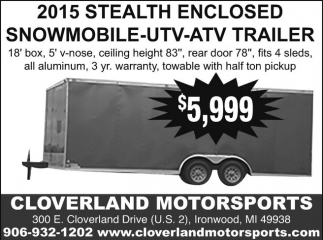 2015 Stealth Enclosed Snowmobile UTV, ATV, Trailer