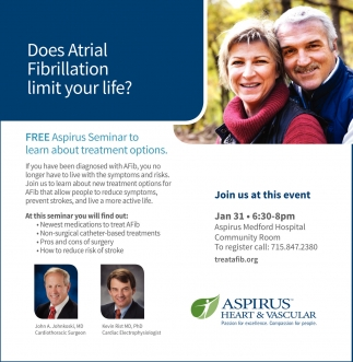 Does Atrial Fibrillation. Free Aspirus Seminar to learn about treatmment options