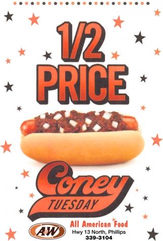 1/2 Price Coney Tuesday