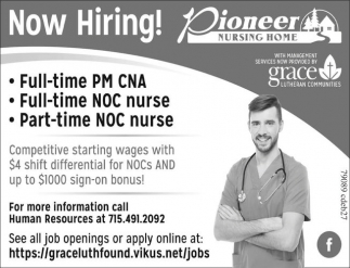 Full time PM CNA. Full time NOC nurse. Part time NOC nurse