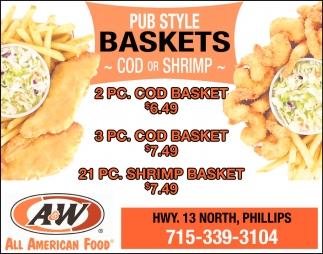 Pub Style Baskets Cod or Shrimp