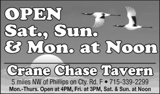 Open Sat., Sun. & Mon. at Noon