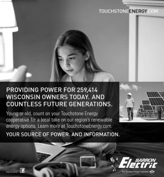 PROVIDING POWER FOR 259,414 WISCONSIN OWNERS TODAY. AND COUNTLESS FUTURE GENERATIONS