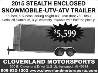 2015 Stealth Enclosed Snowmobile UTV, ATV, Triler
