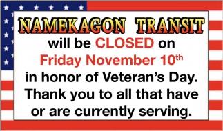 Closed in honor of Veteran's Day