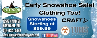 Early Snowshoe Sale! Clothing Too!