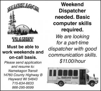 Weekend Dispatcher needed. Basic computer skills required