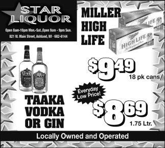 Taaka Vodka or Gin, Miller High Life