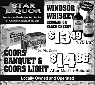 Windsor Whiskey, Coors Banquet & Coors Light