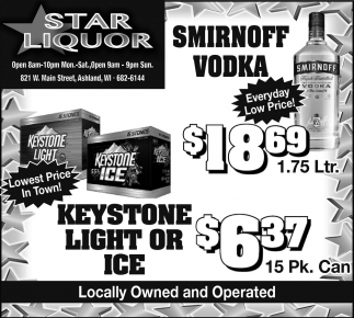 Smirnoff Vodka, Keystone Light or Ice