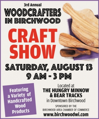 3rd Annual Woodcrafters in Birchwood
