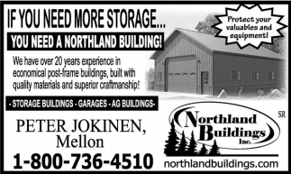 IF YOU NEED MORE STORAGE... YOU NEED A NORTHLAND BUILDING!