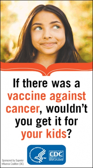 If there was a vaccine against cancer, wouldn't you get it for your kids?