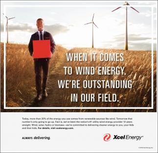 WHEN IT COMES TO WIND ENERGY, WE'RE OUTSTANDING IN OUR FIELD