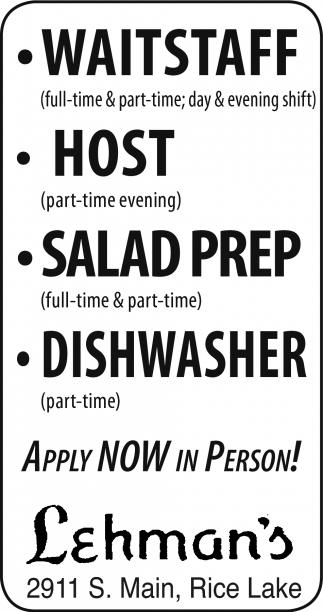 Waitstaff, Host, Salad Prep, Dishwasher