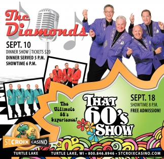 The Diamonds SEPT. 10 - That 60's Show SEPT. 18