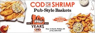 Cod or Shrimp Pub Style Baskets