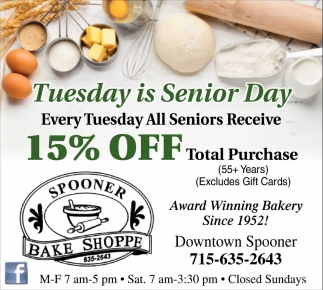 Tuesday is Senior Day 15% off
