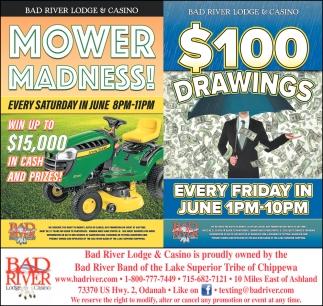 Mower Madness! / $100 Drawings