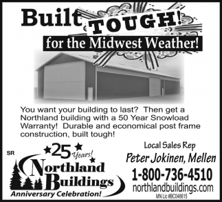 Built Tough! For the Midwest Weather!